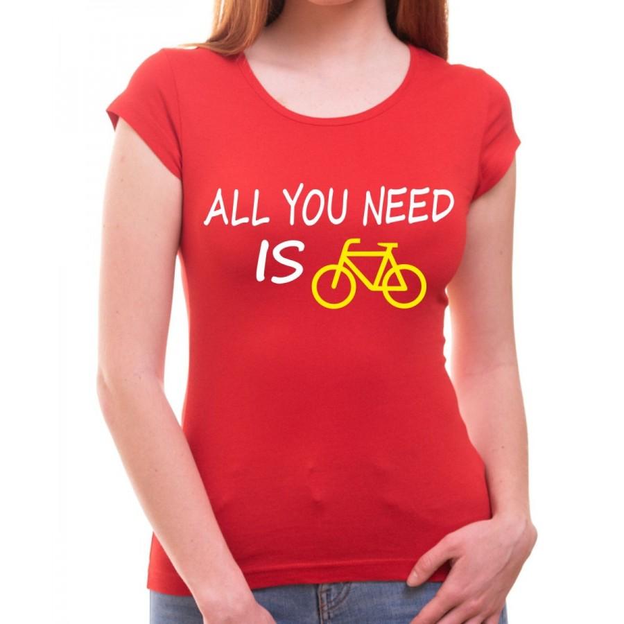 Tričko All you need is Bike dámske