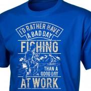 Rybářské tričko Bad Day Fishing