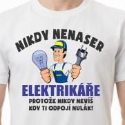 Tričko Nikdy nenaser elektrikáře