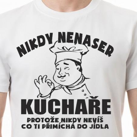 Tričko Nikdy nenaser kuchaře